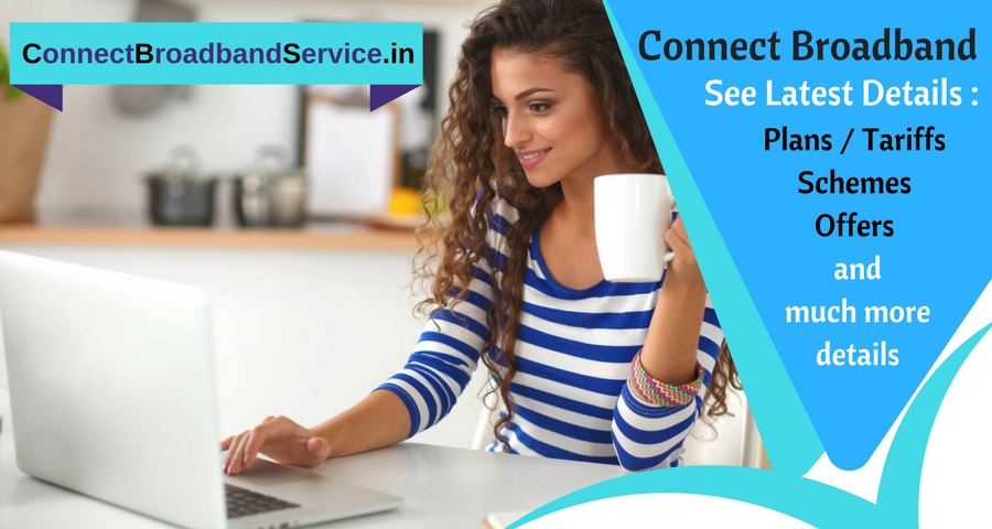 Know Connect broadband plans details in chandigarh Panchkula Mohali zirakpur and Kharar